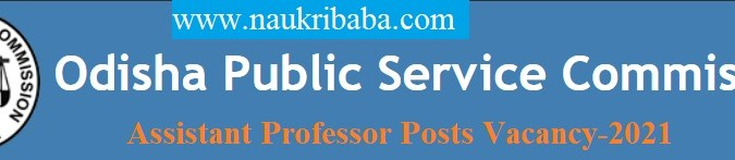 Apply for Assistant Professor Posts Vacancy in OPSC, Last Date- 14/03/2021.