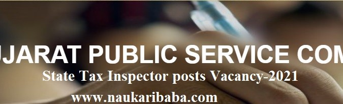 Apply for State Tax Inspector Vacancy in GPSC, Last Date-31/03/2021