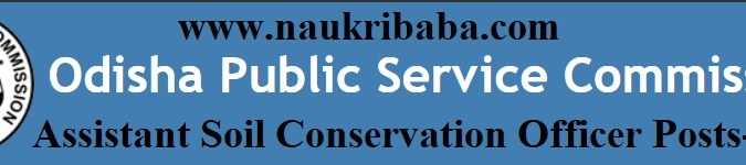 Apply Online - Assistant Soil Conservation Officer Vacancy in OPSC, Last Date-24/05/2021.