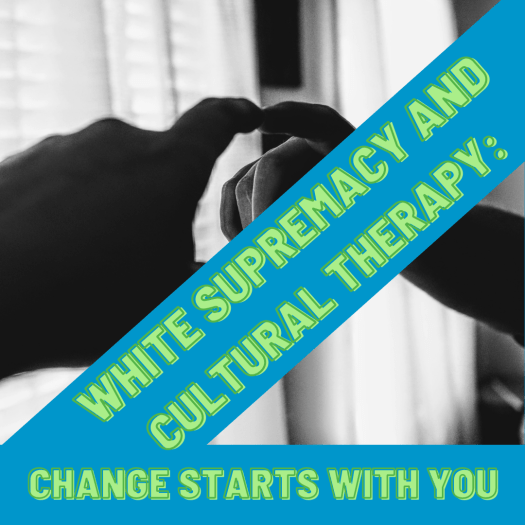 """A hand is extended towards a mirror, with the index finger touching its reflection. The following words appear across the image: """"White supremacy and cultural therapy: change starts with you."""""""