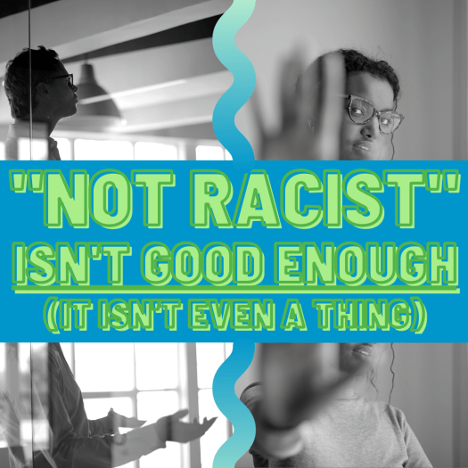 """A white person is explaining something and a black person is putting up their hand to stop them. """"Not racist"""" isn't good enough. (It isn't even a thing)"""