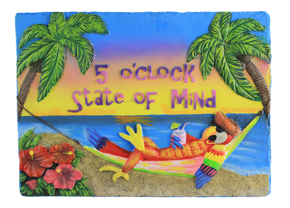 "10"" 5 O'Clock State of Mind Resin Plaque"