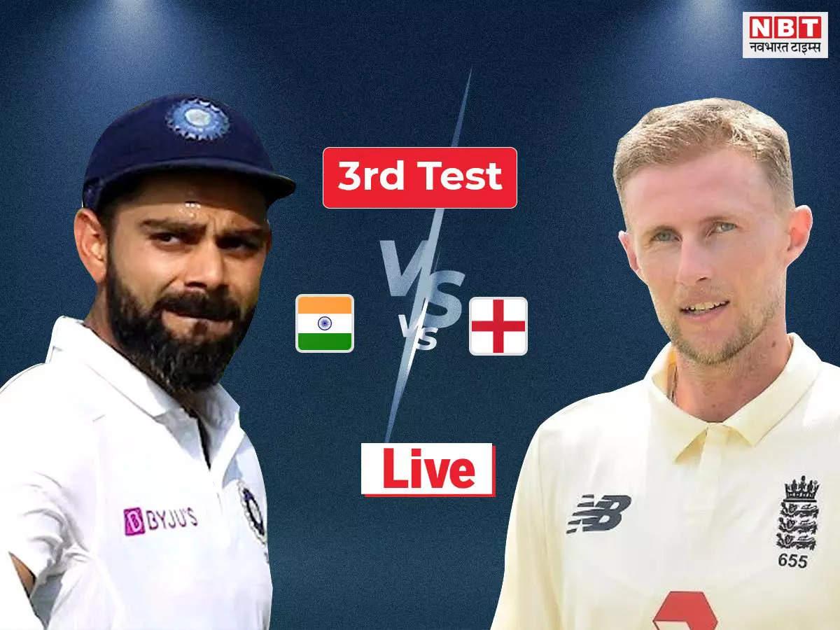 India vs England live score: India vs England 3rd Test match India vs England lead Test cricket score