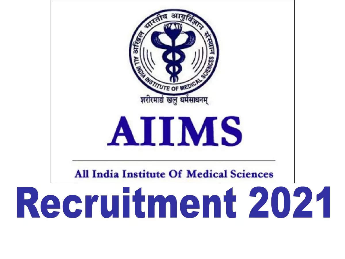 AIIMS Jobs 2021: AIIMS Jobs 2021: Opportunity to get government job in AIIMS, salary above Rs 2 lakh under 7th Pay Commission – AIIMS Jobs 2021 for various posts in nursing college, CPC salary above Rs 2 lakh