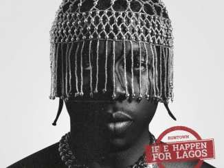 Music: Runtown - If E Happen For Lagos | Mp3 Download
