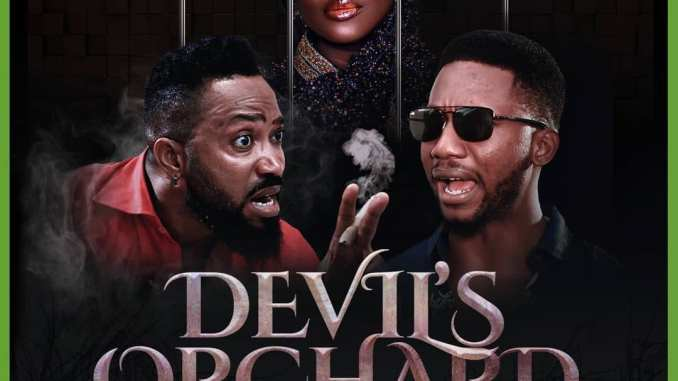 Movie: Devil's Orchard – Nollywood Movie   Mp4 Download
