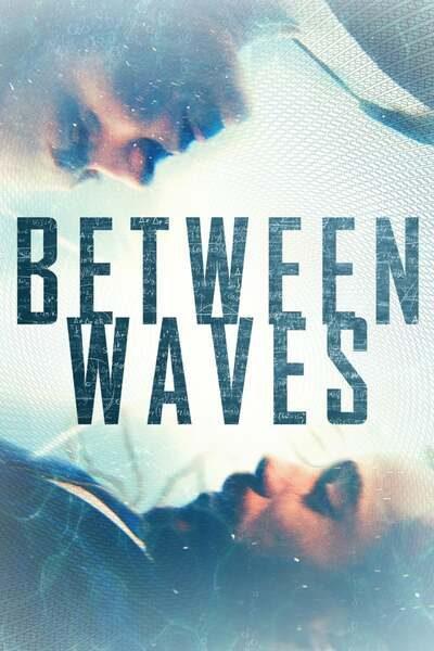 Between Waves (2020) Mp4 & 3gp Free Download