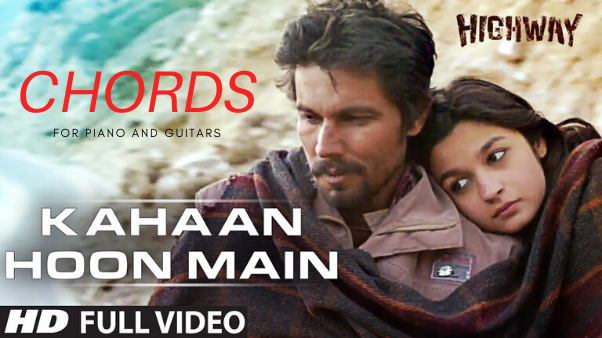 Kahaan Hoon Main Chords and Lyrics