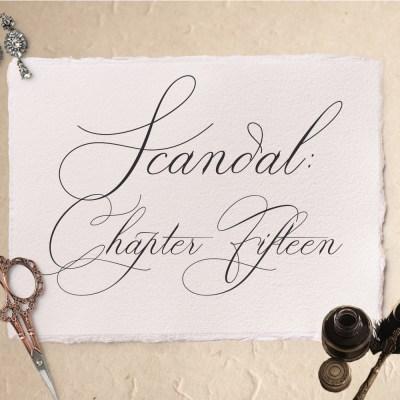 Scandal: Chapter Fifteen