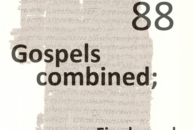Gospels combined 88 - Final Words