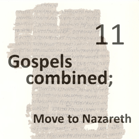 Gospels combined 11 - move to nazareth