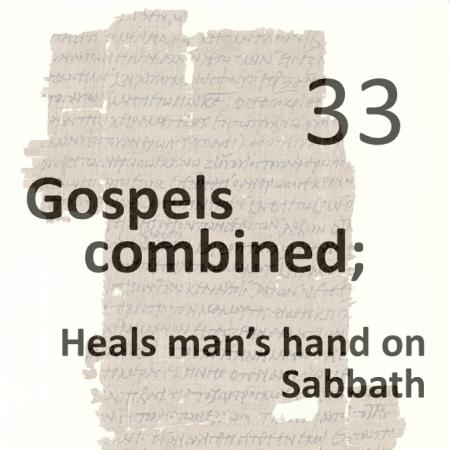 Gospels combined 33 - heals mans hand on sabbath