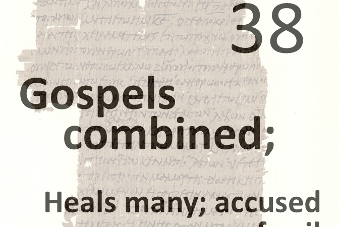 Gospels combined 38 - heals many - accused of evil