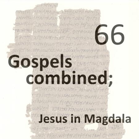 Gospels combined 66 - jesus in magdala