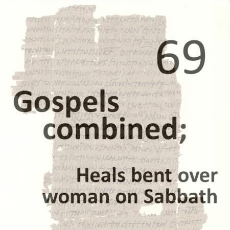 Gospels combined 69 - heals bent over woman on sabbath