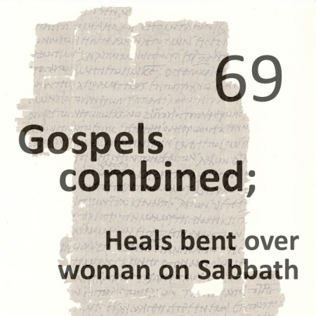 Gospels combined 69 - heals bent over woman on sabbath