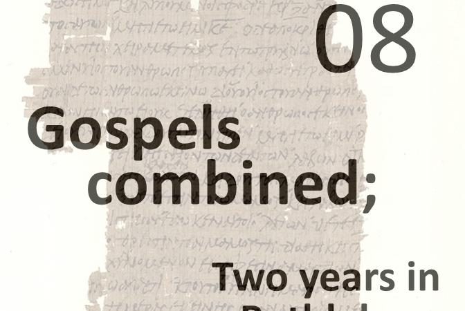 Gospels combined 8 - two years in bethlehem