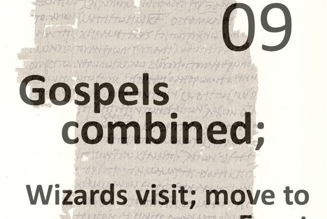 Gospels combined 9 - wizards visit - move to egypt