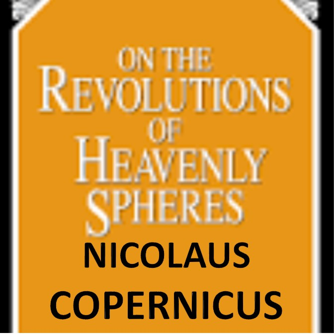 Copernicus – On the Revolutions of Heavenly Spheres