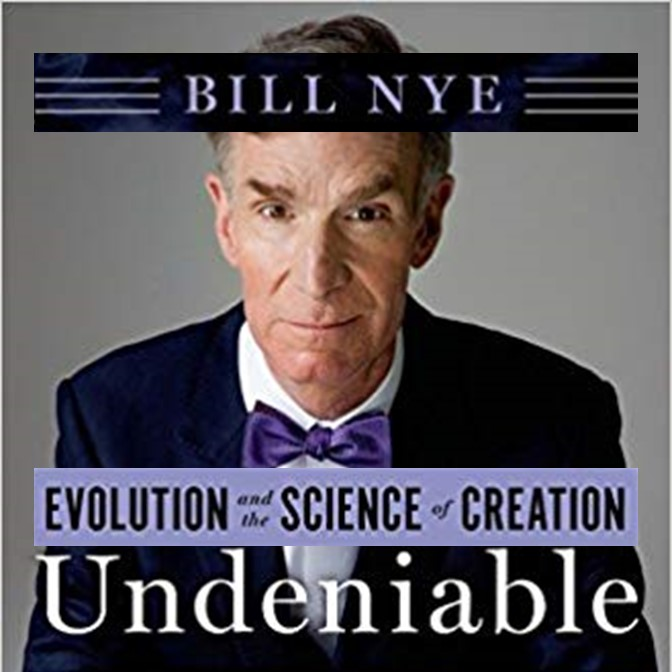 Undeniable, by Bill Nye