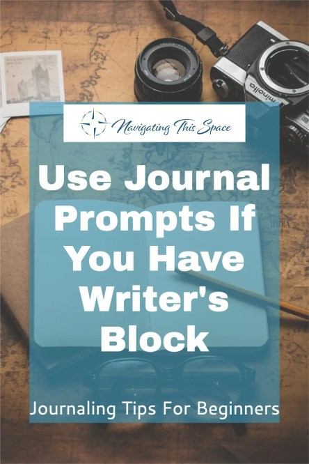 Use journal prompts if you have writer's block