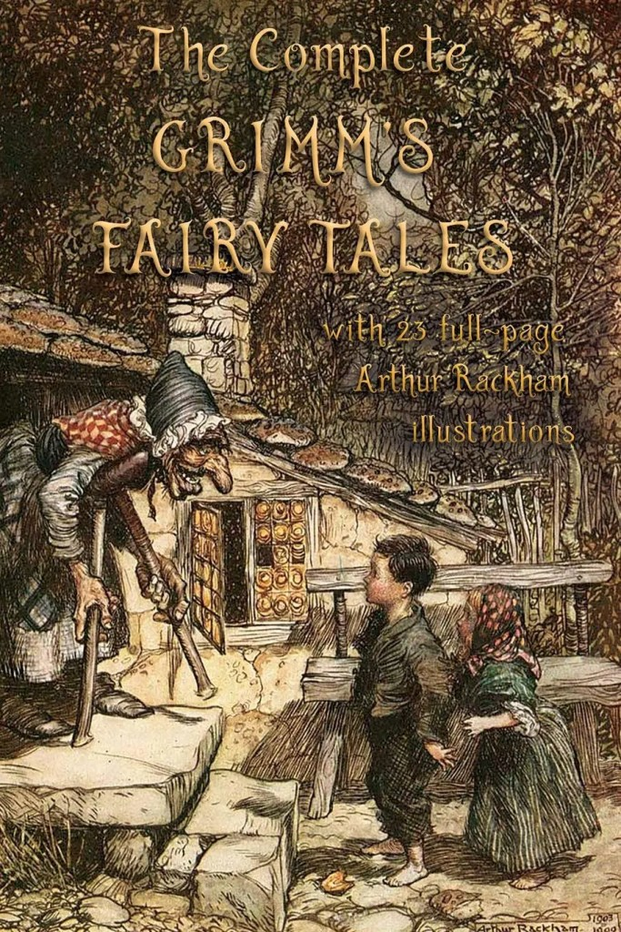 Grimm Fairy Tales by Jacob and Wilhelm Grimm