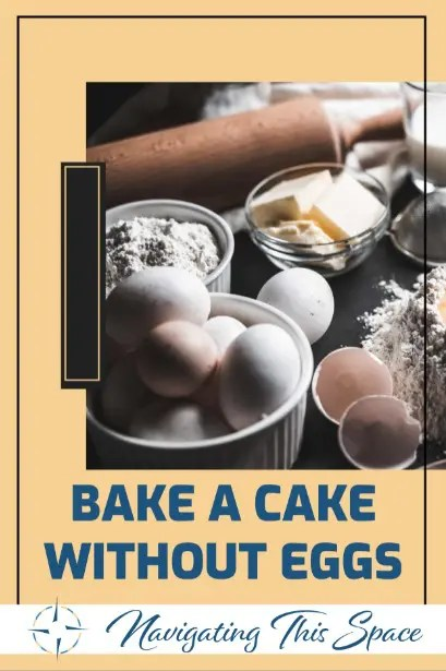 how to bake a cake without eggs