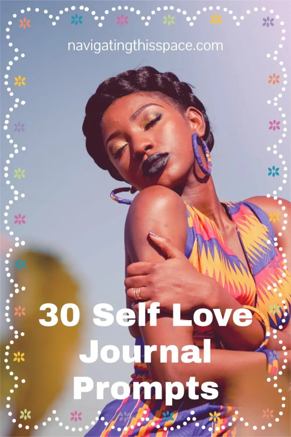 30 Self Love Journal Prompts