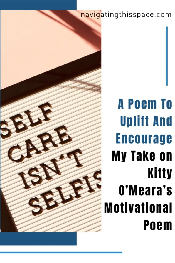 A poem to uplift and encourage you - Kitty O Meara