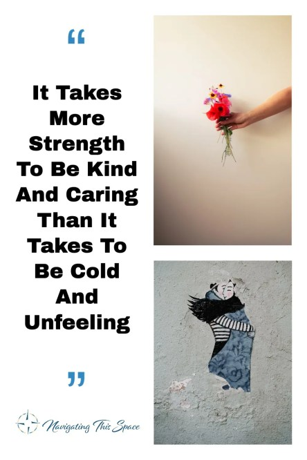 It Takes More Strength To be Kind