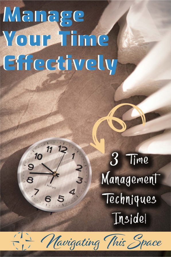 Manage your time effectively - 3 Time management techniques