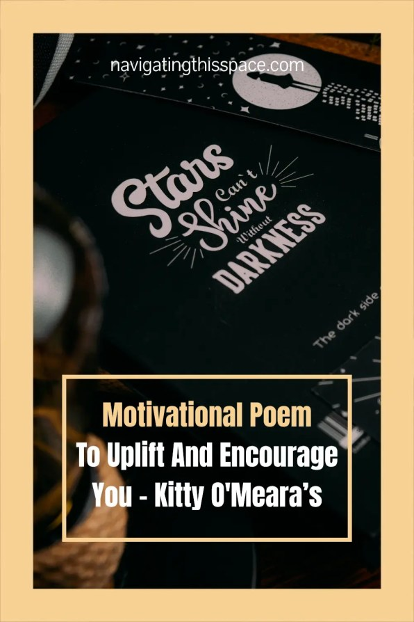 Motivational Poem To uplift and encourage you - Kitty O Meara