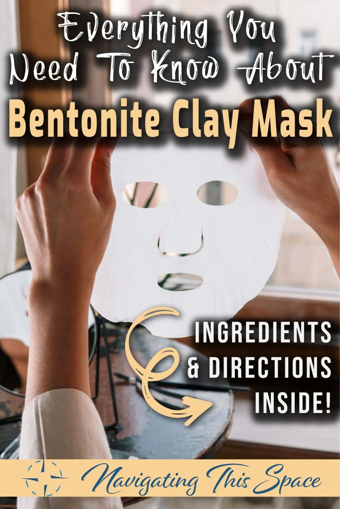 Everything you need to know about bentonite clay mask