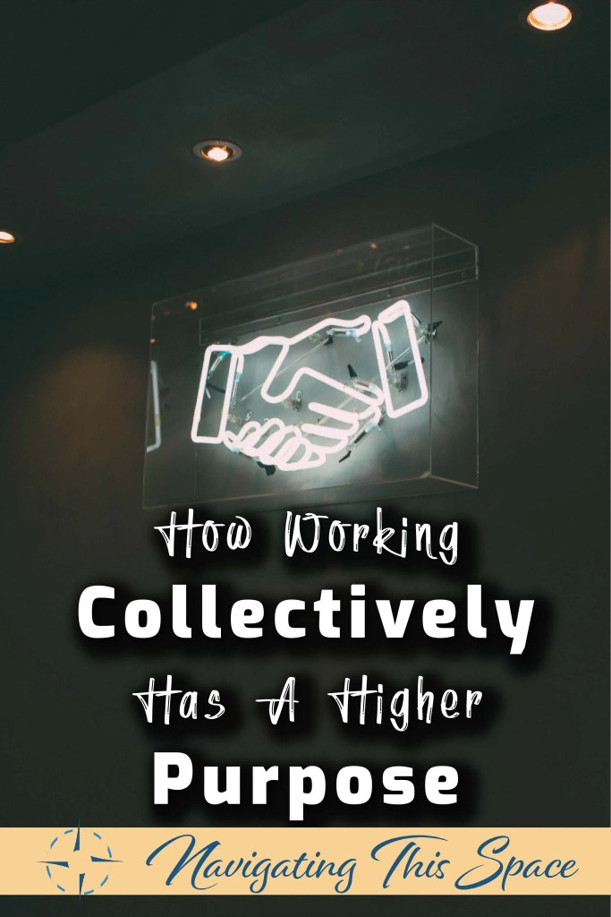 How working collectively has a higher purpose