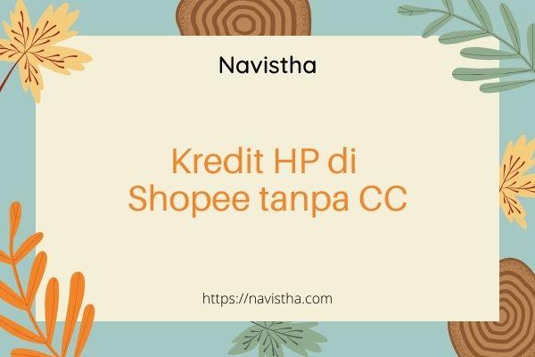 Cara kredit hp di shopee tanpa kartu kredit