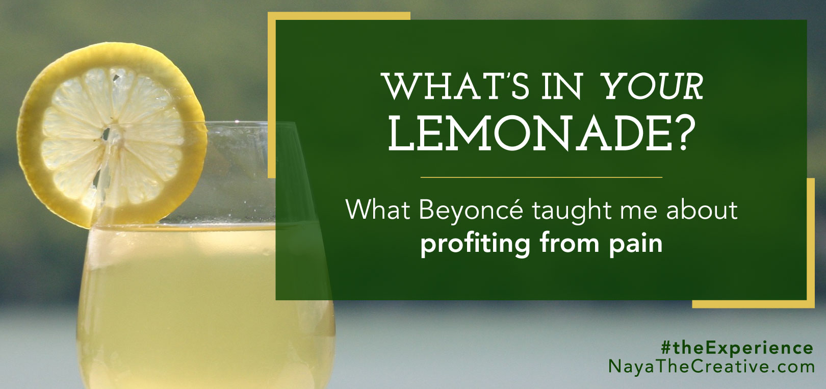 Beyonce's Lemonade: What's in YOUR lemonade?