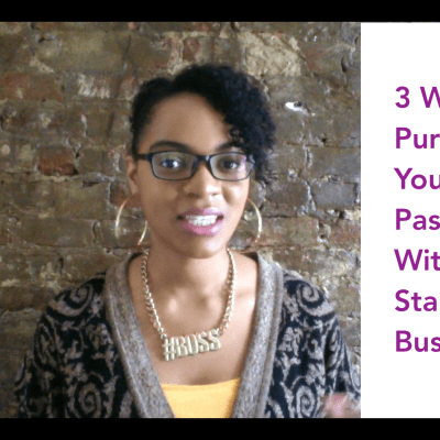 3 Ways to Pursue Your Passion Without Starting a Business Video Still Shot