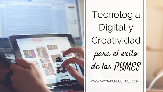 Tecnología Digital y Creatividad para el éxito de las PYMES