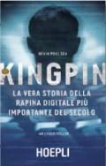 Kingpin. La vera storia della rapina digitale più incredibile del secolo