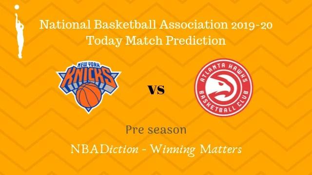knicks vs hawks preseason - Knicks vs Hawks NBA Today Match Prediction - 17th Oct 2019