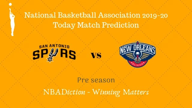 spurs vs pelicans preseason - Spurs vs Pelicans NBA Today Match Prediction - 13th Oct 2019