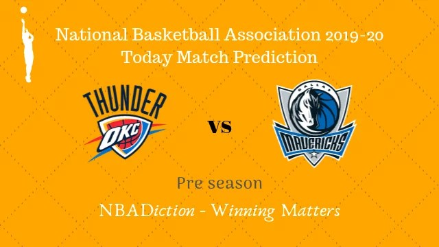 thunder vs mavericks preseason - Thunder vs Mavericks NBA Today Match Prediction - 9th Oct 2019