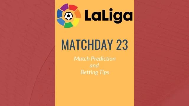 la liga predictions matchday23 2019 20 - 2019-20 La Liga - Matchday 23 Predictions and Betting Tips