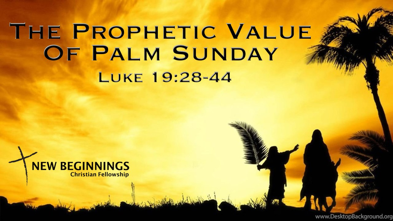 The Prophetic Value Of Palm Sunday