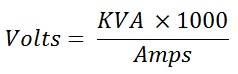 Single Phase Voltage Calculation Formula; volts = KVA x 1000 / amps