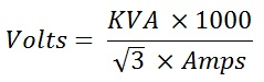 Three Phase Voltage Calculation Formula; volts = KVA x 1000 / √3 x amps