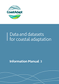 Information Manual 3: Data asnd datasets for coastal adaptation