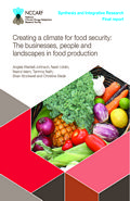 Creating a climate for food security: The businesses, people and landscapes in food production