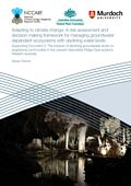 Adapting to climate change: A risk assessment and decision making framework for managing groundwater dependent ecosystems with declining water levels. Supporting document 5: The impact of declining groundwater levels on stygofauna communities in the Leeuwin Naturaliste Ridge Cave systems