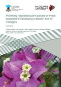Prioritising naturalised plant species for threat assessment: Developing a decision tool for managers